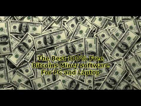 The Best 100% Free Easy Bitcoins Miner software For PC and Laptop