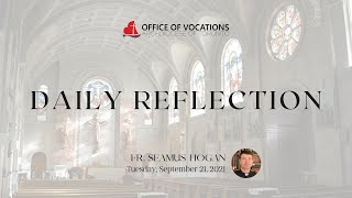 Daily reflection with Fr. Seamus Hogan - Tuesday, September 21, 2021