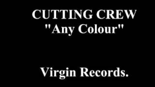 "CUTTING CREW ""Any Colour"""