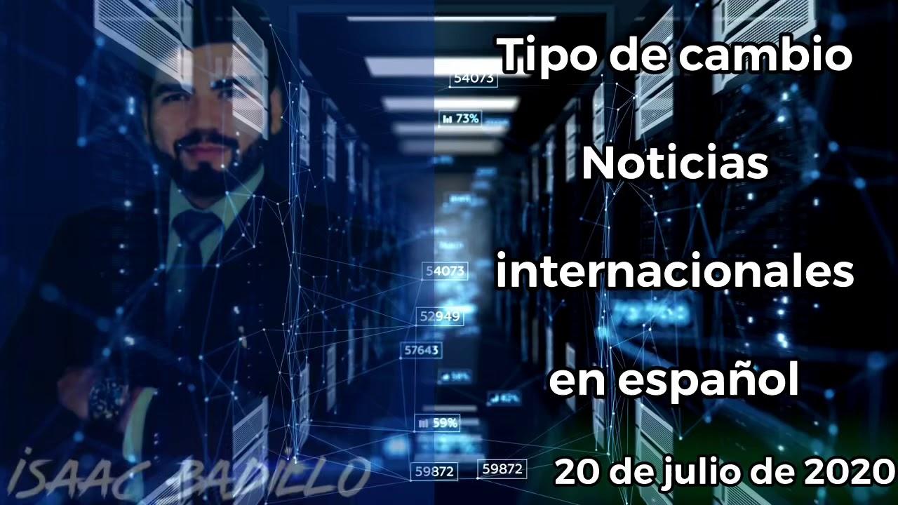 Noticias internacionales en Español / Tipo de cambio del dolar HOY