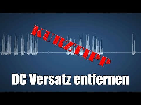 [DE] DC Versatz aus Audiofile entfernen - Gleichstrom Versatz