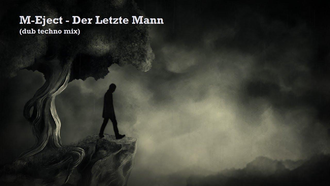 M-Eject - Der Letzte Mann (dub techno mix) 2019