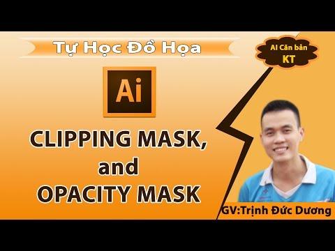 Hướng dẫn sử dụng Clipping mask, Opacity mask trong Adobe Illustrator