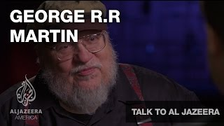 George R.R. Martin - Talk To Al Jazeera