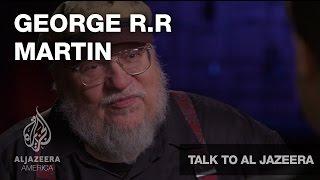 George R.R. Martin - Talk To Al Jazeera