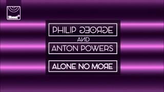 Скачать Philip George Anton Powers Alone No More Ferreck Dawn Remix