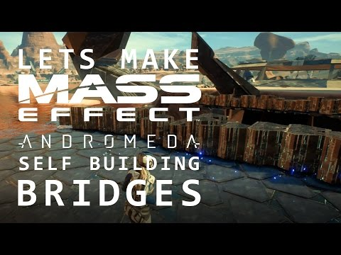 Lets Make a Mass Effect: Andromeda Style Self Building Bridge