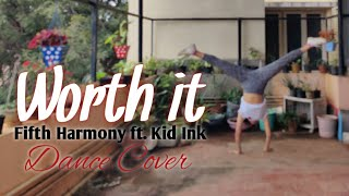 Worth It - dance cover | fifth Harmony ft. Kid Ink
