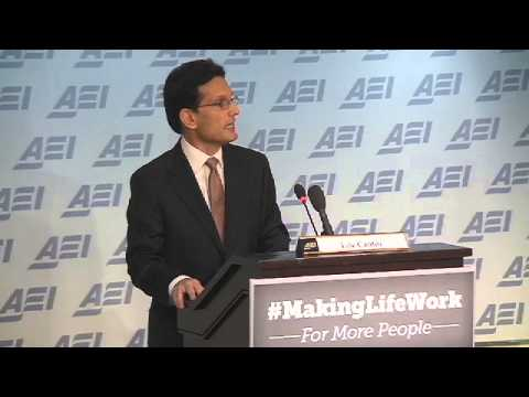 Making life work: Remarks by Majority Leader Eric Cantor