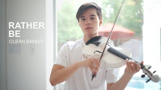 Clean Bandit - Rather Be feat. Jess Glynne - Violin Cover by Alan Milan