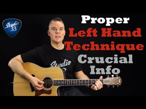 Proper Left Hand Technique. Crucial MUST KNOW tips. Beginner Guitar Lesson From Studio 33 Guitar