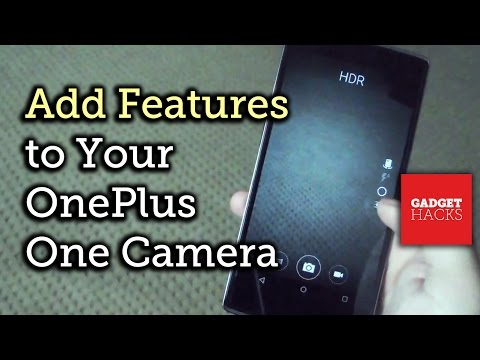 Add New Features to Your OnePlus One's Camera [How-To]