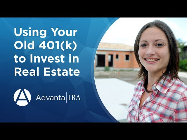 Using Your Old 401k to Invest in Real Estate