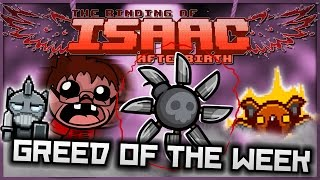 The Binding of Isaac: Afterbirth - Greed of the Week: Little Bit of Everything!