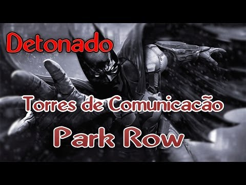 Batman Arkham Origins-Torres de Comunicação-Park Row [DETONADO PT-BR]