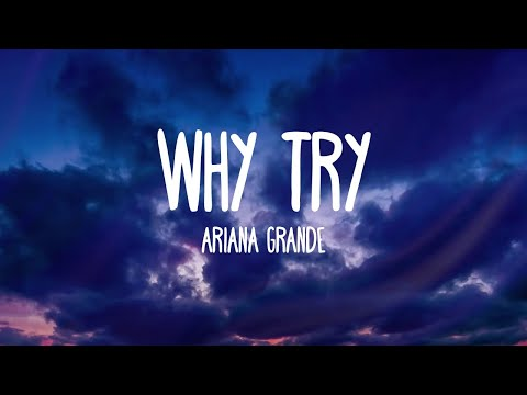 Ariana Grande - Why Try (Audio)