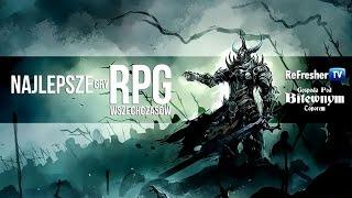 Najlepsze Gry RPG Wszech Czasów
