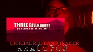 Three Billboards Outside Ebbing, Missouri Official Red Band Trailer Reaction