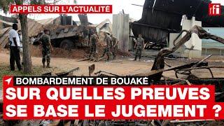 Côte d'Ivoire / Bouaké  : sur quelles preuves le jugement se base-t-il ?