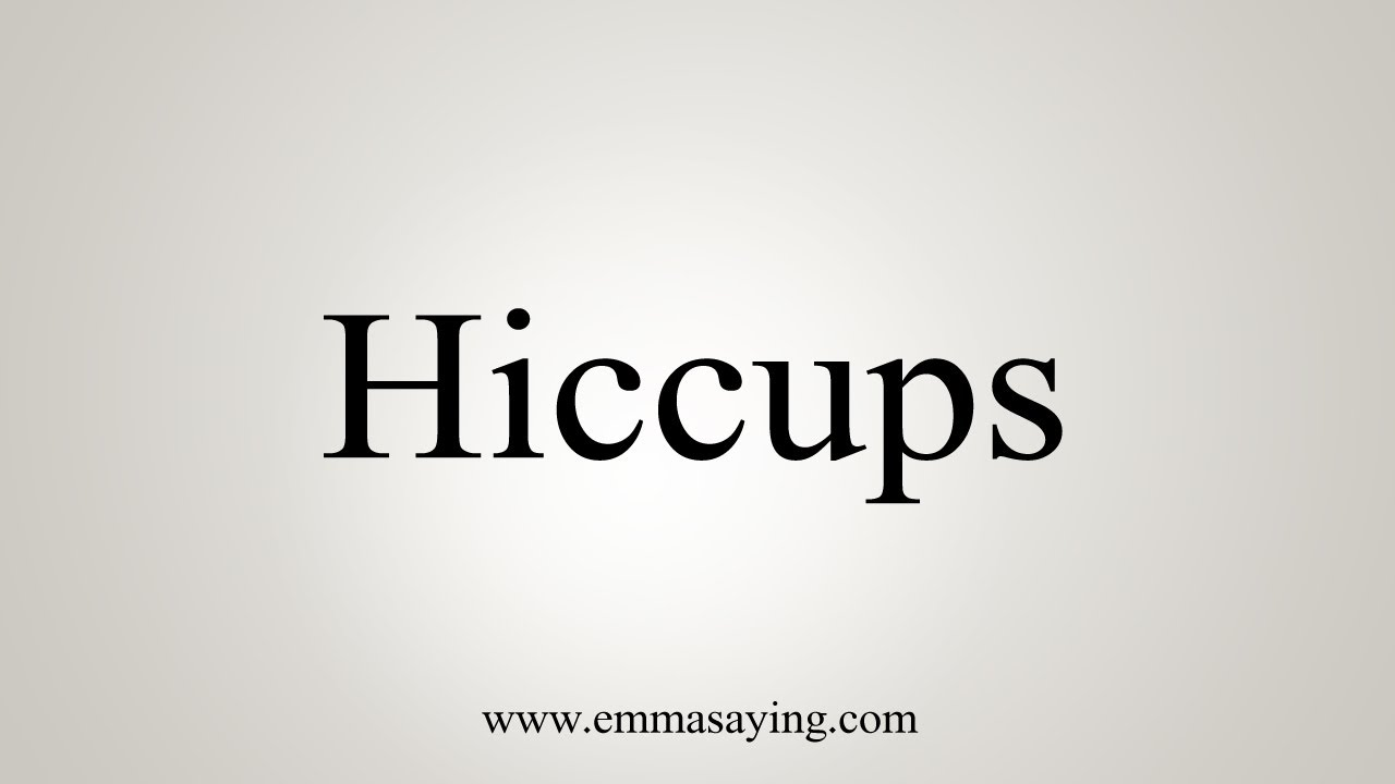 How To Say Hiccups