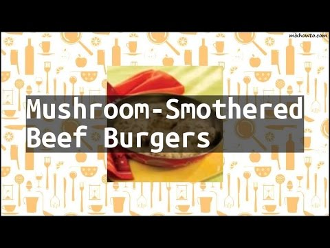 recipe: mushroom smothered beef burgers [23]