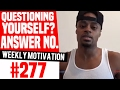 weekly motivation 277 if youre questioning yourself the answer is always no dre baldwin