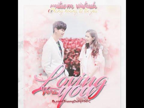 [VIETSUB FMV] Loving You - VERA - Chàng Hoàng Tử Tôi Yêu OST 亲爱的王子大人