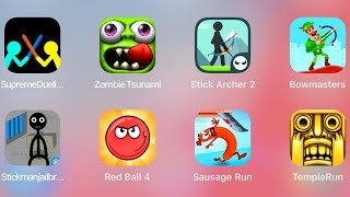 Supreme Duelist,Zombie Tsunami,Stick Archer,Bowmasters,Stickman Jailbreak,RedBall4,Sausage,TempleRun