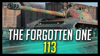 ► 113, The Forgotten One   World Of Tanks 113 Gameplay