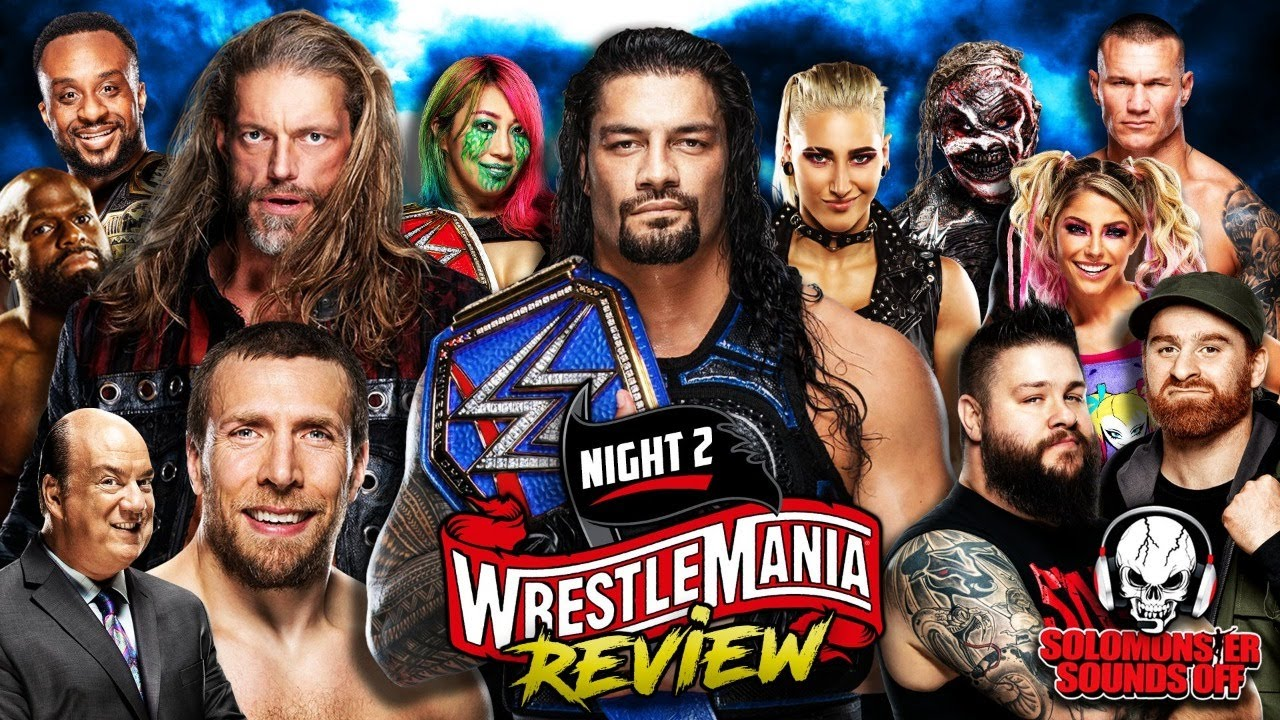 WWE WrestleMania 37 Night 2 Full Show Review - ROMAN REIGNS VS EDGE VS DANIEL BRYAN TRIPLE THREAT!