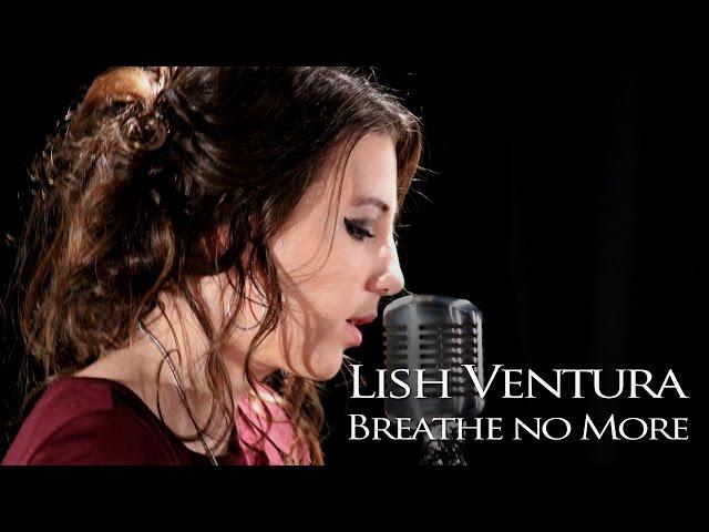 Breathe No More - Lish Ventura  Evanescence Cover Song