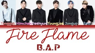 B.A.P (????) - Fire Flame | Kan/Rom/Eng | Color Coded Lyrics |