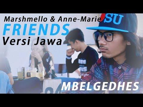Marshmello & Anne-Marie - FRIENDS Javanese version (Mbelgedhes)
