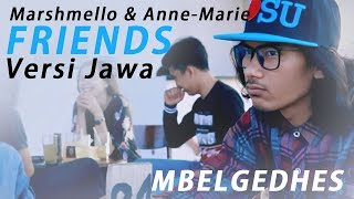 Marshmello & Anne-Marie - FRIENDS Javanese version (Mbelgedhes)