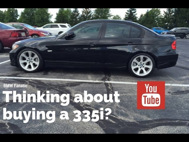 Thinking About Buying A Bmw 335i Must Watch Youtube