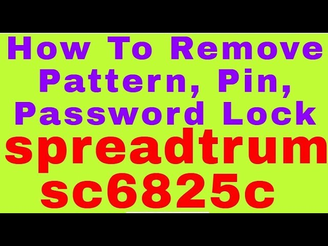 How To Remove Pattern, Pin, Password Lock spreadtrum sc6825c