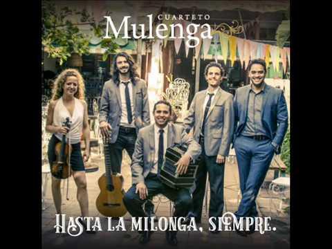Cuarteto Mulenga  - Hasta la milonga siempre (Full álbum)