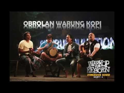 Warkop DKI Reborn - obrolan warung kopi