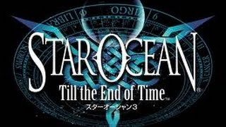 Star Ocean Till the End of Time Part 1 / Meet the Rossetti Troupe