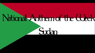 National Anthem of the Week 2-8-2016 Sudan