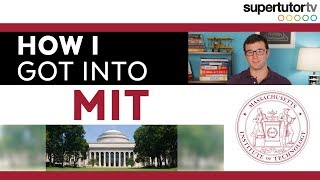 How I Got Into MIT (Massachusetts Institute of Technology)