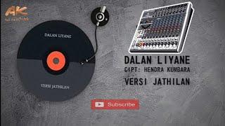 Download lagu DALAN LIYANE VERSI JATILAN