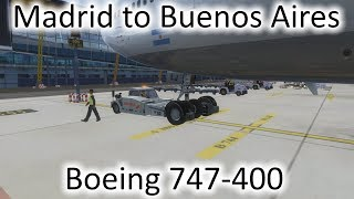 FSX | Madrid, Spain (LEMD) to Buenos Aires, Argentina (SAEZ) | 747-400