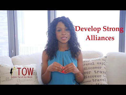 Action Tip of the Week (ATOW)- DEVELOP STONG ALLIANCES!