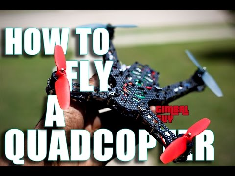 HOW TO FLY A QUAD (BASICS FOR BEGINNERS)