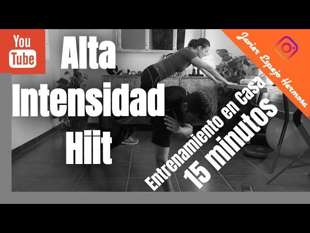 Ejercicios en casa de Alta Intensidad/Hiit en 15 minutos. Intermedio y Avanzado