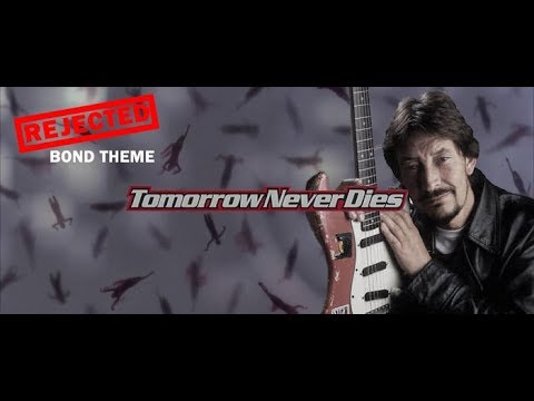 "Rejected Tomorrow Never Dies Theme - ""Shadows of the Big Man"" by Chris Rea"