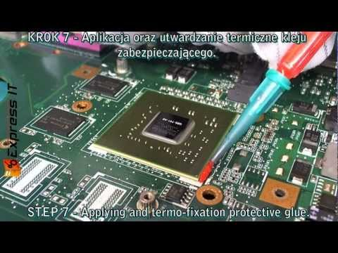 BGA wymiana układu G86-735 GeForce 9300. ASUS F3S. NIE REBALLING BGA!