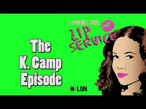 Angela Yee's Lip Service: The K. Camp Episode