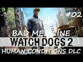 WATCH DOGS 2  DLC    Human Conditions  Bad Medicine   XBOX ONE  HD